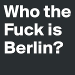 Who-the-Fuck-is-Berlin