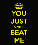 you-just-can-t-beat-me