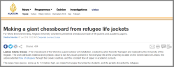 This is a great story! I recommend you take a look at the link for more information and pictures. http://www.aljazeera.com/indepth/inpictures/2016/06/making-giant-chessboard-refugee-life-jackets-160605103440023.html