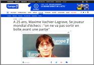 http://www.europe1.fr/culture/a-25-ans-maxime-vachier-lagrave-5e-joueur-mondial-dechecs-on-est-sur-le-qui-vive-100-du-temps-2763802