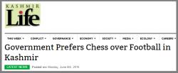 http://www.kashmirlife.net/government-prefers-chess-over-football-in-kashmir-107544/