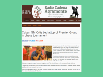 http://www.cadenagramonte.cu/english/show/articles/25322:cuban-gm-ortiz-tied-at-top-of-premier-group-in-chess-tournament